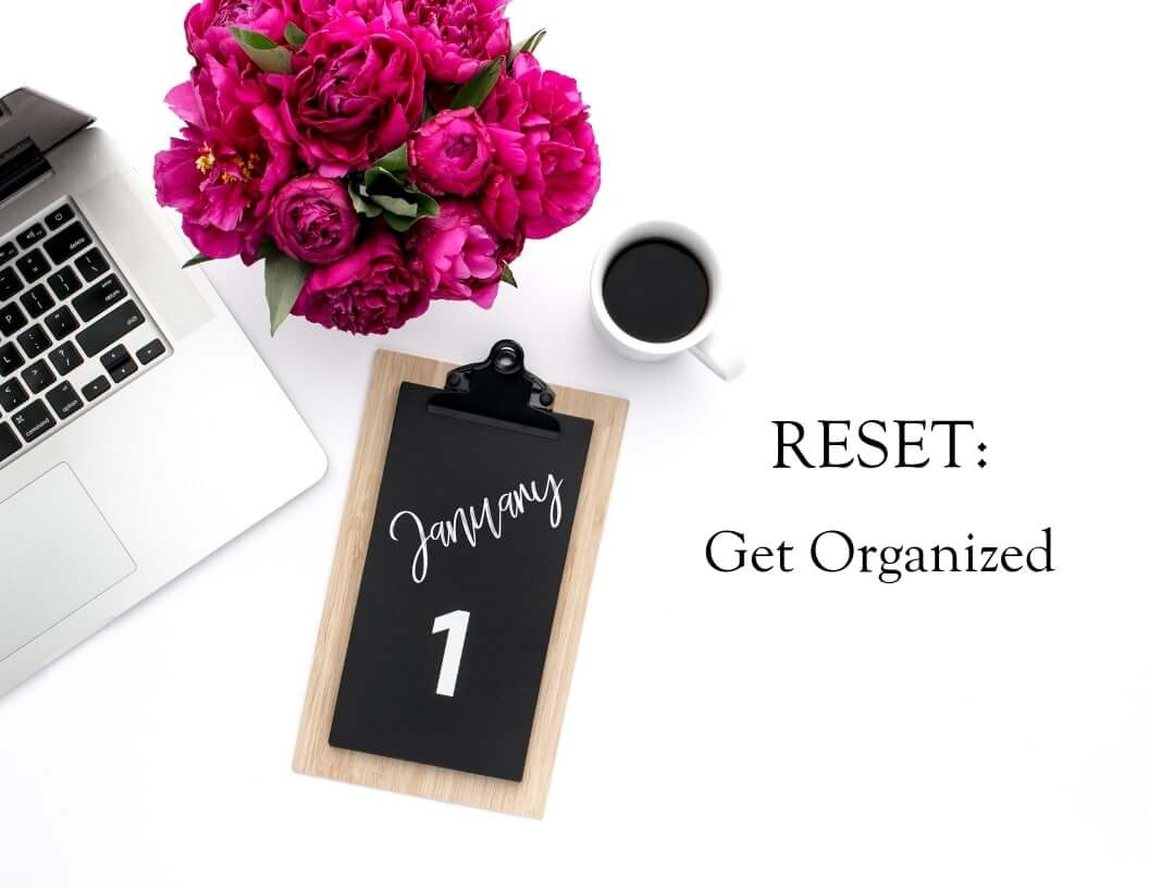 Reset: Get Organized | New Year New You | ML Interiors Group Lifestyle Design Blog