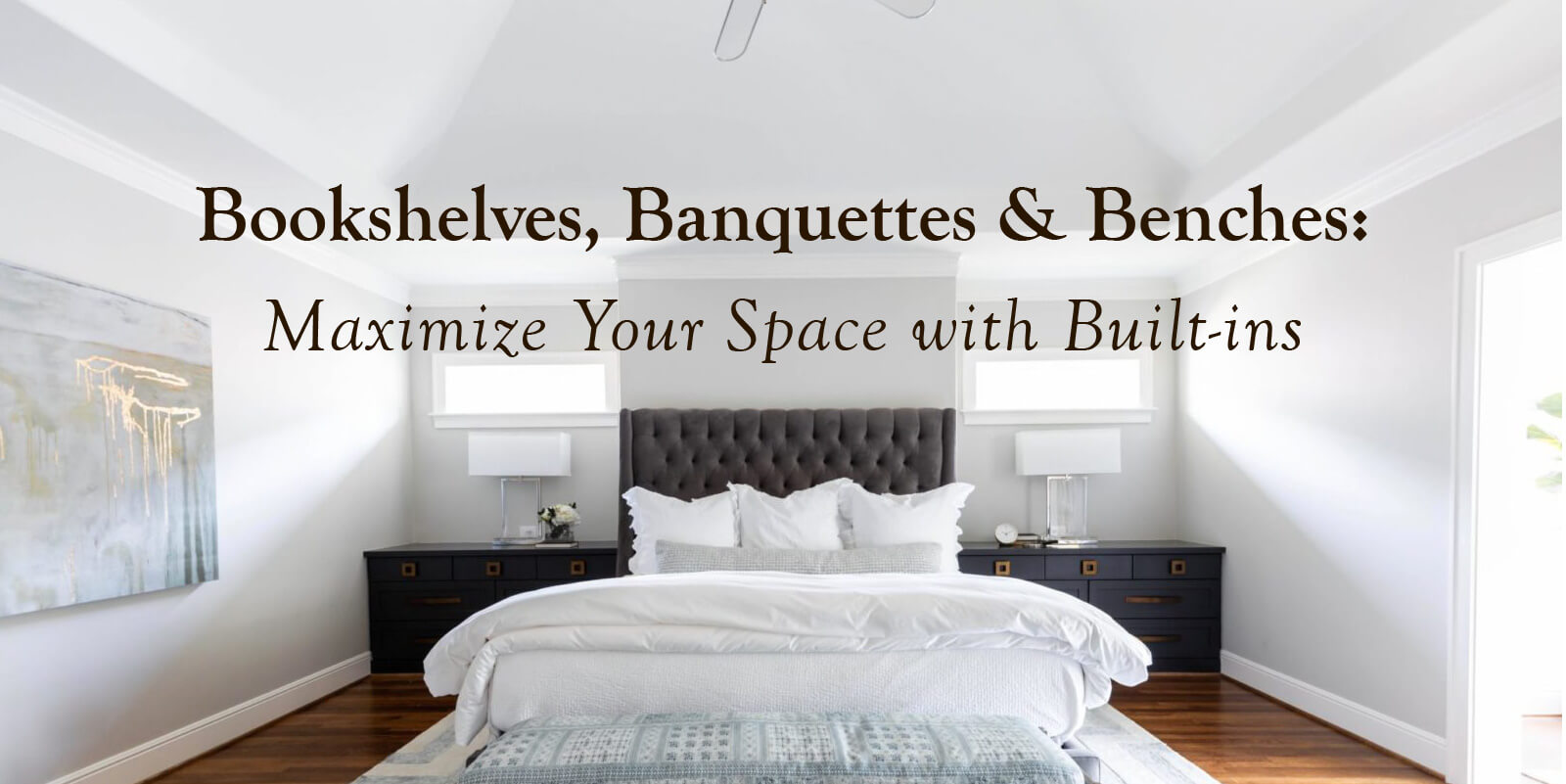 Bookshelves, Banquettes & Benches: Maximize Your Space with Built-ins
