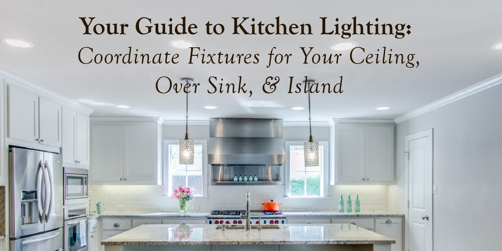 Kitchen Lighting Fixtures for Your Ceiling, Island, Table and Counters