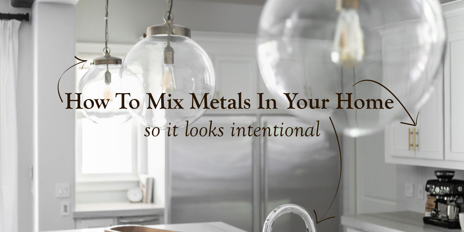 How to Mix Metals in Your Home (and make it look intentional!)