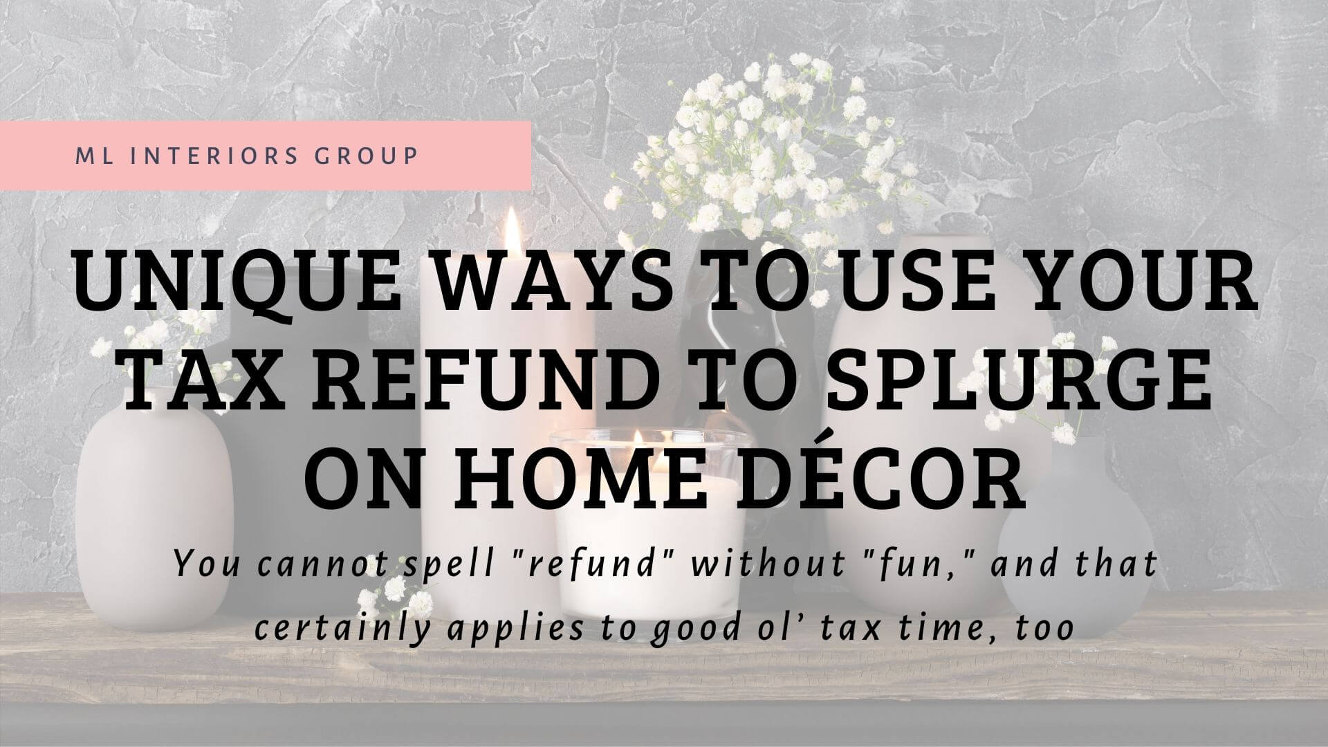 Unique Ways To Use Your Tax Refund | Splurging on Home Decor