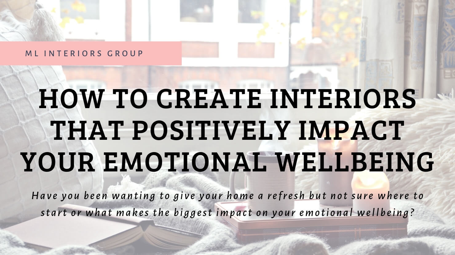 Interiors That Positively Impact Your Emotional Wellbeing