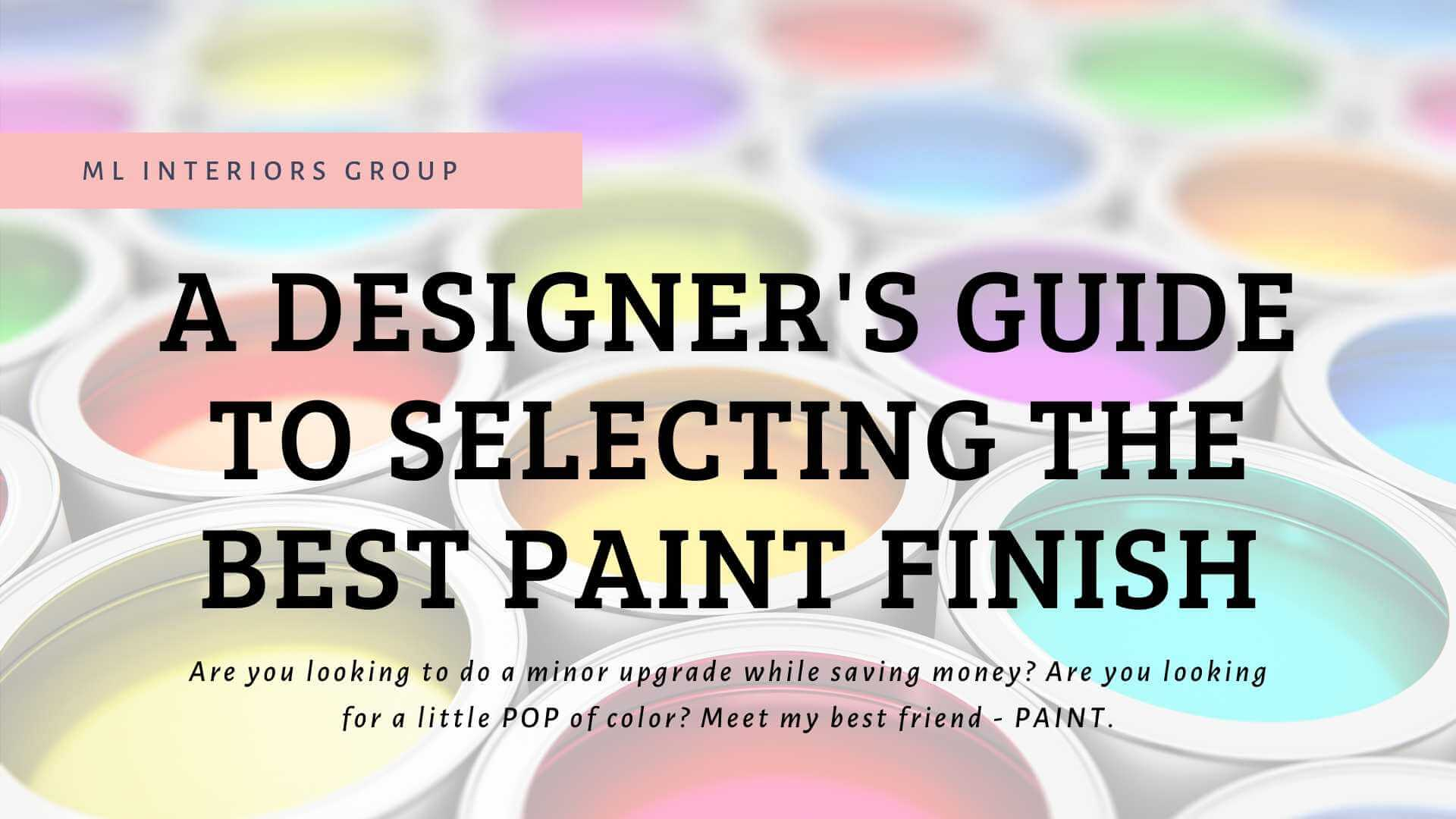 How To Select The Best Paint Finish | A Designer's Guide